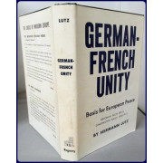GERMAN-FRENCH UNITY. BASIS FOR EUROPEAN PEACE
