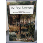 THE SIGEL REGIMENT. A HISTORY OF THE TWENTY-SIXTH WISCONSIN VOLUNTEER INFANTRY, 1862-1865