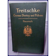 TREITSCHKE. HIS DOCTRINE OF GERMAN DESTINY AND OF INTERNATIONAL RELATIONS. Together with A Study of His Life and Work.