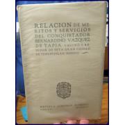 RELACION DE MERITOS Y SERVICIOS DEL CONQUISTADOR BERNARDINO VAZQUEZ DE TAPIA
