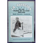 LA AVIACION EN LAS PLAYAS DE YUCATAN 1912-1934
