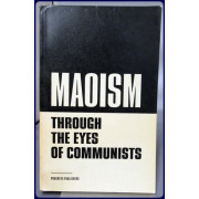 MAOISM THROUGH THE EYES OF COMMUNISTS. The World Communist and Workers' Press on the Policies of the Mao Tse-Tung Group