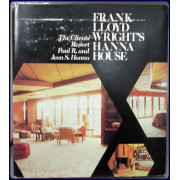 FRANK LLOYD WRIGHT'S HANNA HOUSE. THE CLIENTS' REPORT