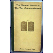 THE NATURAL HISTORY OF THE TEN COMMANDMENTS