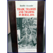 TRADE, TRADERS AND TRADING IN RURAL JAVA