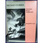 MIZNER'S FLORIDA. AMERICAN RESORT ARCHITECTURE. (American Monograph Series)