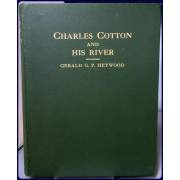 CHARLES COTTON AND HIS RIVER