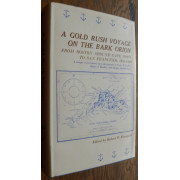 A GOLD RUSH VOYAGE ON THE BARK ORION FROM BOSTON AROUND CAPE HORN TO SAN FRANCISCO 1849-1850.