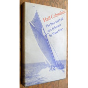HAIL COLUMBIA! The Rise and Fall of a Schooner.