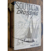 SOUTHERN CROSSING. A TRUE ACCOUNT OF A MEDITERRANEAN AND WESTERN OCEAN PASSAGE IN A SMALL SHIP.