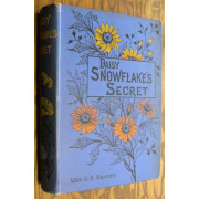 DAISY SNOWFLAKE'S SECRET.  A Story of English Home Life.