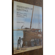 FISHERMEN OF HASTINGS. 200 Years of the Hastings Fishing Community.