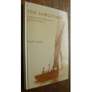 THE BAWLEYMEN. Fishermen and Dredgermen of the River Medway