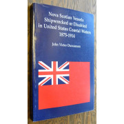 NOVA SCOTIAN VESSELS SHIPWRECKED OR DISABLED IN UNITED STATES COASTAL WATERS, 1875-1914