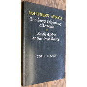 SOUTHERN AFRICA. THE SECRET DIPLOMACY OF DETENTE. SOUTH AFRICA AT THE CROSS ROADS.